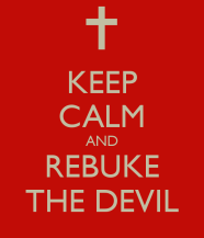 keep-calm-and-rebuke-the-devil